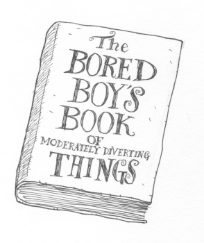 The Bored Boy's Book of Moderately Diverting Things