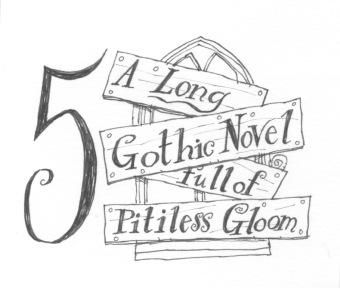 A Long Gothic Novel Full of Pitiless Gloom