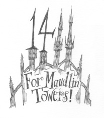 For Maudlin Towers!